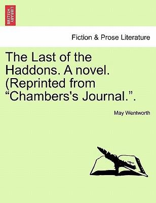 """The Last of the Haddons. a Novel. (Reprinted from """"Chambers's Journal.."""""""
