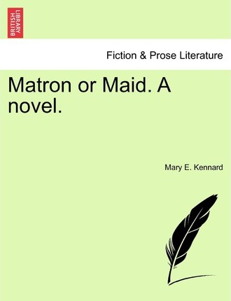 Matron or Maid. a Novel.