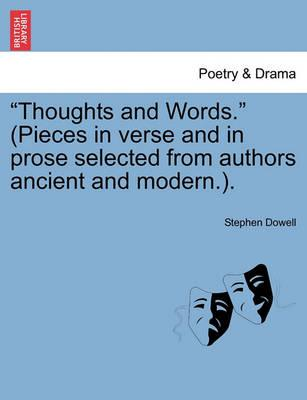 Thoughts and Words. (Pieces in Verse and in Prose Selected from Authors Ancient and Modern.).