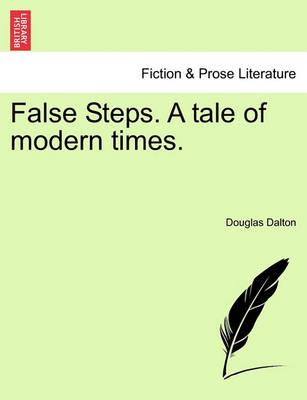 False Steps. a Tale of Modern Times.