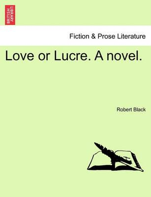 Love or Lucre. a Novel.