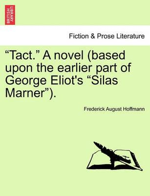 """Tact."" a Novel (Based Upon the Earlier Part of George Eliot's ""Silas Marner"")."