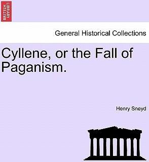 Cyllene, or the Fall of Paganism.