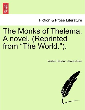 The Monks of Thelema. a Novel. (Reprinted from the World.).