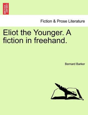 Eliot the Younger. a Fiction in FreeHand.