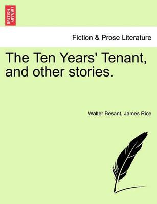 The Ten Years' Tenant, and Other Stories.