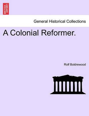 A Colonial Reformer.