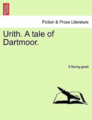 Urith. a Tale of Dartmoor. Vol. I.
