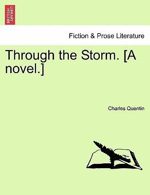 Through the Storm. [A Novel.] Vol. III.