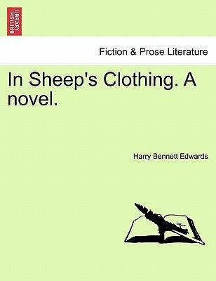 In Sheep's Clothing. a Novel.