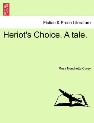 Heriot's Choice. a Tale. Vol. II