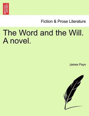 The Word and the Will. a Novel. Vol. II