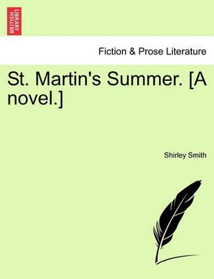 St. Martin's Summer. [A Novel.]
