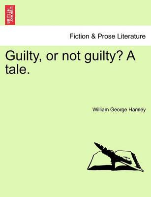 Guilty, or Not Guilty? a Tale.