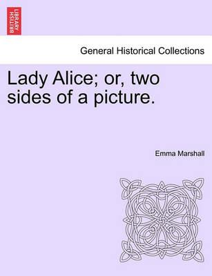 Lady Alice; Or, Two Sides of a Picture.