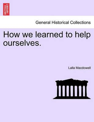 How We Learned to Help Ourselves.