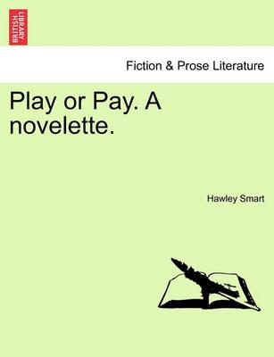 Play or Pay. a Novelette.