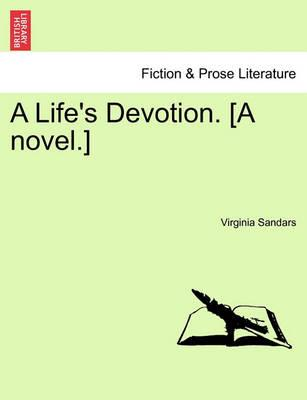 A Life's Devotion. [A Novel.]