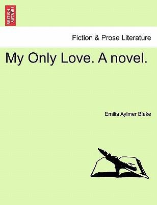 My Only Love. a Novel.