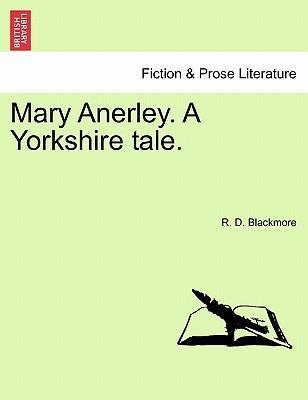 Mary Anerley. a Yorkshire Tale.