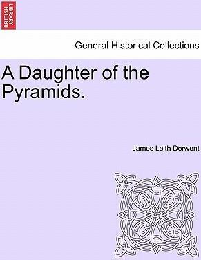 A Daughter of the Pyramids. Volume I