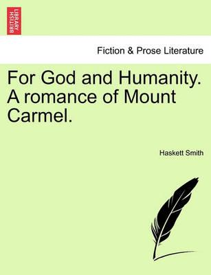 For God and Humanity. a Romance of Mount Carmel.