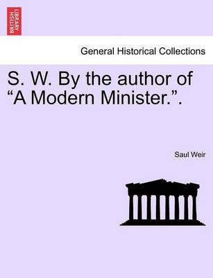 S. W. by the Author of a Modern Minister..