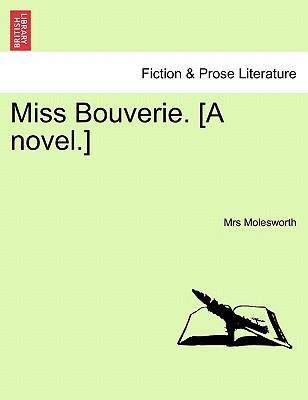 Miss Bouverie. [A Novel.]