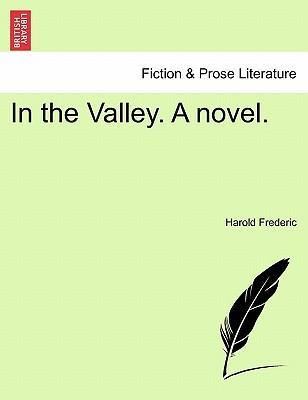 In the Valley. a Novel.