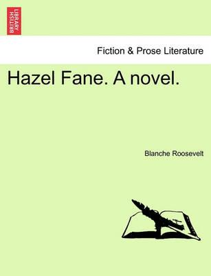 Hazel Fane. a Novel.