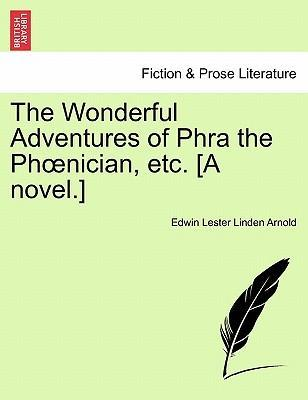 The Wonderful Adventures of Phra the PH Nician, Etc. [A Novel.]