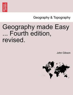 Geography Made Easy ... Fourth Edition, Revised.