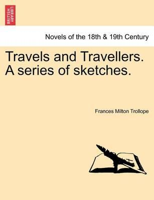 Travels and Travellers. a Series of Sketches.