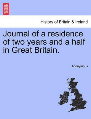 Journal of a Residence of Two Years and a Half in Great Britain.