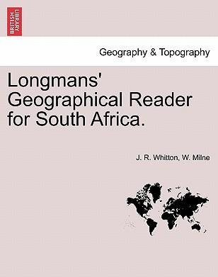 Longmans' Geographical Reader for South Africa.