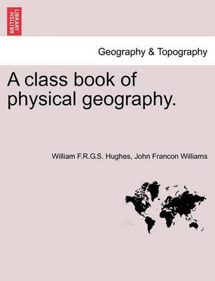 A Class Book of Physical Geography.
