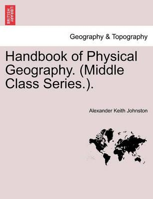 Handbook of Physical Geography. (Middle Class Series.).