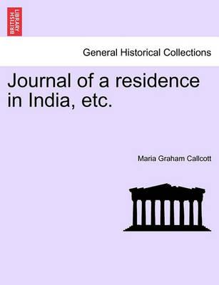 Journal of a Residence in India, Etc.