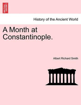 A Month at Constantinople.