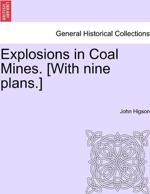 Explosions in Coal Mines. [With Nine Plans.]