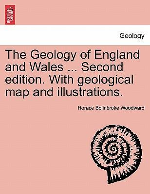 The Geology of England and Wales ... Second Edition. with Geological Map and Illustrations.
