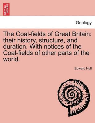 The Coal-Fields of Great Britain