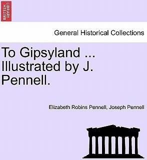To Gipsyland ... Illustrated by J. Pennell.
