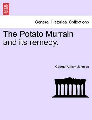 The Potato Murrain and Its Remedy.