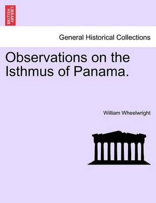 Observations on the Isthmus of Panama.