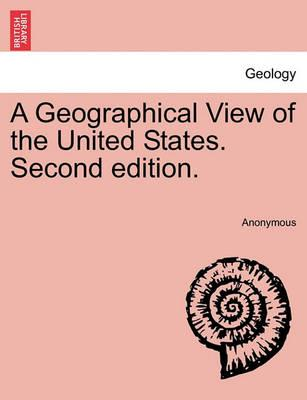 A Geographical View of the United States. Second Edition.