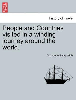 People and Countries Visited in a Winding Journey Around the World.