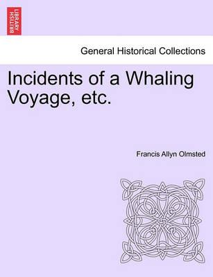 Incidents of a Whaling Voyage, Etc.