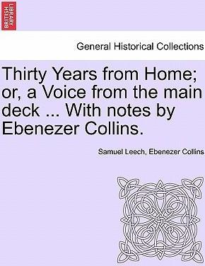 Thirty Years from Home; Or, a Voice from the Main Deck ... with Notes by Ebenezer Collins.