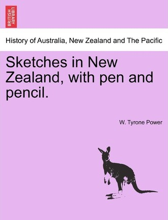 Sketches in New Zealand, with Pen and Pencil.